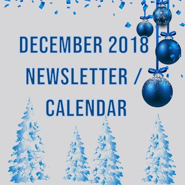 DECEMBER 2018 CALENDAR / NEWSLETTER