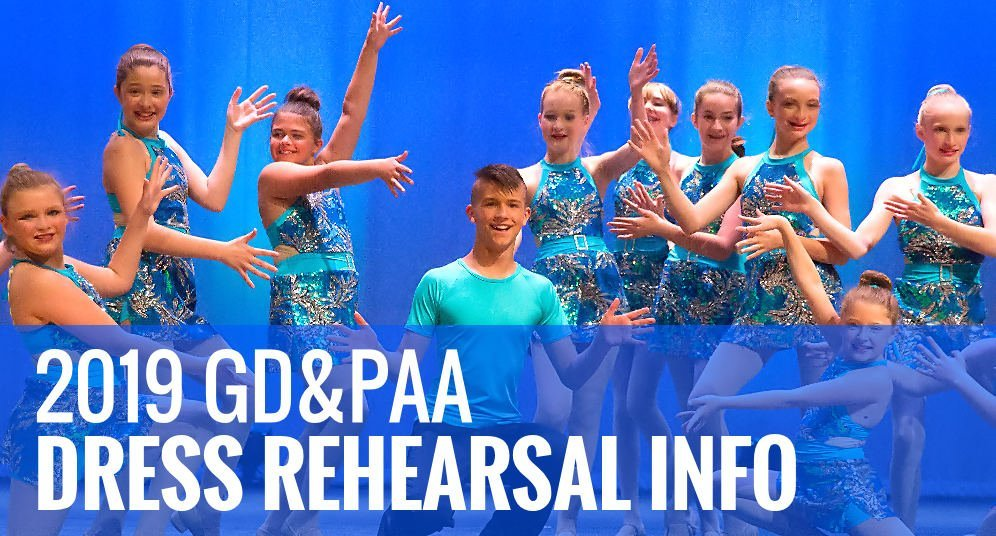 2019 GD&PAA Dress Rehearsal Info