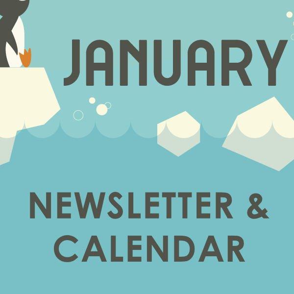 JANUARY 2020 NEWSLETTER AND CALENDAR